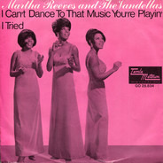 Martha Reeves & The Vandellas - I Can't Dance To That Music You're Playin' / I Tried