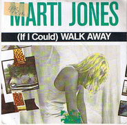 Marti Jones - (If I Could) Walk Away