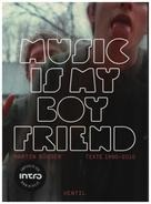 Martin Büsser - Music is my Boyfriend: Texte 1990 - 2010