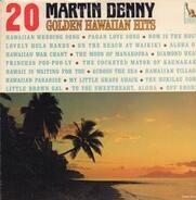 Martin Denny - 20 Golden Hawaiian Hits