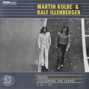 Martin Kolbe + Ralf Illenberger - Waves / Colouring The Leaves