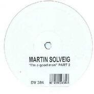 Martin Solveig - I'm A Good Man (Part 2)