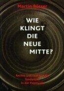 Martin Büsser - Wie klingt die Neue Mitte?