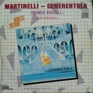 Martinelli - Cenerentola (Cinderella) (Remix)