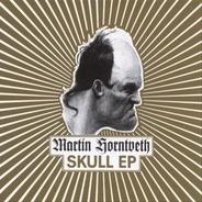 Martin Horntveth - Skull EP