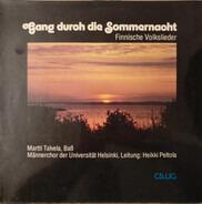 Martti Talvela , Ylioppilaskunnan Laulajat , Heikki Peltola - Gang Durch Die Sommernacht (Finnische Volkslieder)