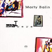Marty Balin - Wish I Were