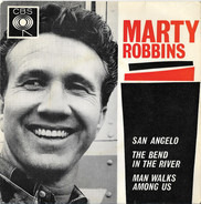 Marty Robbins - San Angelo / The Bend In The River / Man Walks Among Us