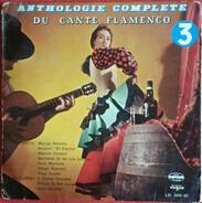 Maruja Heredia , Antonio El Flecha , Manolo Caracol , Bernardo El De Los Lobitos , Paco Muriana , R - Anthologie Complete Du Cante Flamenco  Vol. 3