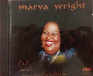 Marva Wright - I Still Haven'T Found What I'M Looking for...