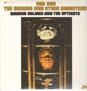 Marvin Holmes & The Uptights - Ooh Ooh The Dragon And Other Monsters