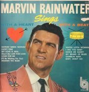 Marvin Rainwater - Sings With A Heart, With A Beat