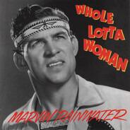 Marvin Rainwater - Whole Lotta Woman