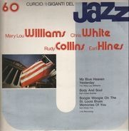 Mary Lou Williams / Chris White / Rudy Collins / Earl Hines - I Giganti Del Jazz Vol. 60