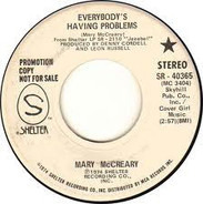 Mary McCreary - Everybody's Having Problems / Singing The Blues