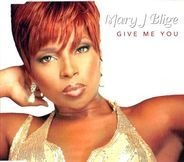 Mary J Blige - Give me you