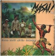 Masai - Good Boys Never Grumble