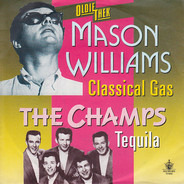 Mason Williams / The Champs - Classical Gas / Tequilla