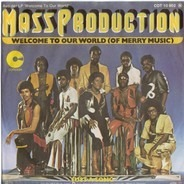 Mass Production - Welcome To Our World (Of Merry Music)