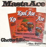 Masta Ace - Ghetto Like... / The Outcome