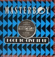 Masterboy - I Got To Give It Up (Remixes)