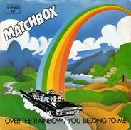 Matchbox - Over the Rainbow/You Belong To Me / Don't Break Up The Party / Stay Cool