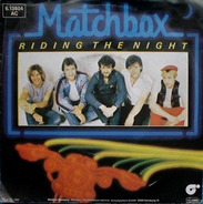 Matchbox - Riding The Night / Mad, Bad and Dangerous