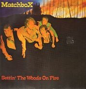 Matchbox - Settin' the Woods on Fire