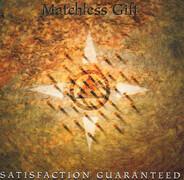 Matchless Gift - Satisfaction Guaranteed