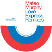 Mateo Murphy - Love Express Remixes
