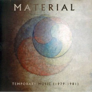 Material - Temporary Music (1979-1981)