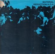 Material - Reduction / A.O.A.