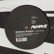 Mathias Kaden - Circle Pit Ep