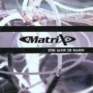 Matrix - The War Is Over