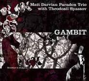 Matt Darriau , Paradox Trio With Theodosii Spassov - Gambit