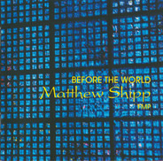 Matthew Shipp - Before the World