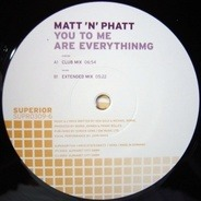 Matt 'N' Phatt - You to Me Are Everything