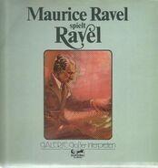 Maurice Ravel - spielt Ravel