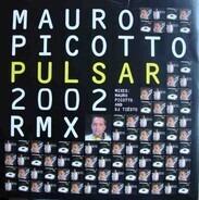Mauro Picotto - Pulsar 2002 RMX