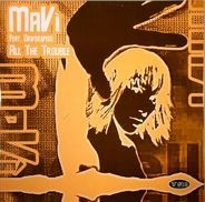 Mavi Feat Driverspeed - All The Trouble