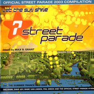 Max B. Grant / P.G.T. a.o. - Street Parade 2003 - The Official Compilation (Let The Sun Shine)