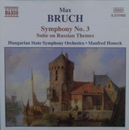 Bruch - Symphony No. 3 / Suite On Russian Themes
