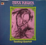 Max Reger - Streichquartett Fis-Moll Op. 121