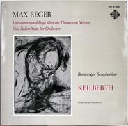 Reger - Variationen Und Fuge Über Ein Thema Von Mozart • Ein Ballett-Suite Für Orchester