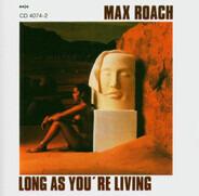Max Roach - Long As You're Living