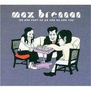 Max Brennan - We Are Part of Us