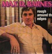 Max D. Barnes - Rough Around the Edges