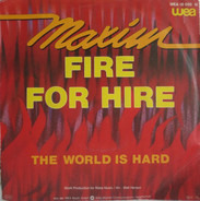 Maxim - Fire For Hire / The World Is Hard