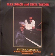 Max Roach And Cecil Taylor - Historic Concerts
