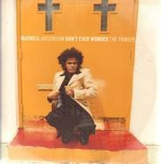 Maxwell - Ascension - Don't Ever Wonder - The Tribute